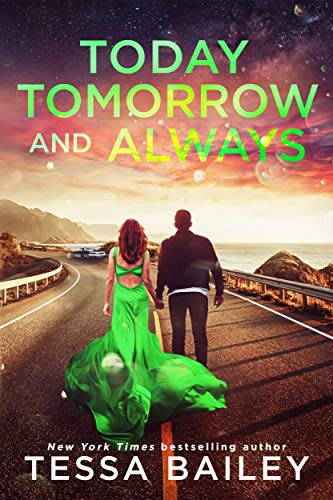 Today Tomorrow and Always (Phenomenal Fate Series Book 3) by [Tessa Bailey]