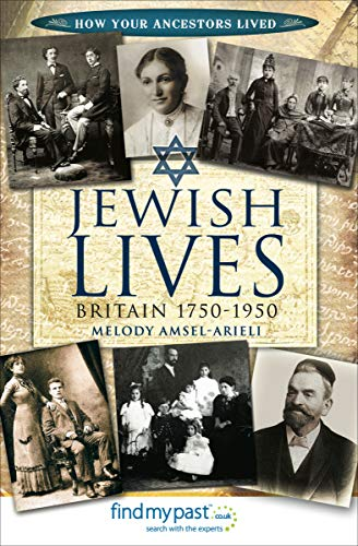 Jewish Lives: Britain 1750–1950 (How Your Ancestors Lived) Kindle Edition