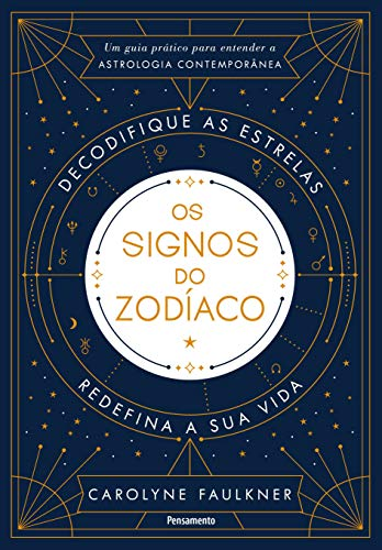 The Signs of the Zodiac: A Practical Guide to Understanding Contemporary Astrology