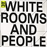 White Rooms and People [Explicit]