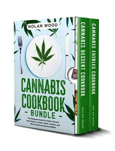 Cannabis Cookbook Bundle: The Marijuana Guide for Weed-Infused Main Meals, Candies, Cakes, Cookies, and Other Sweet and Savory Edibles