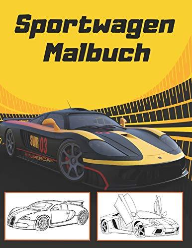 Sportwagen Malbuch: Super Geschenk für Autofans | Supercar Malbuch für Kinder und Erwachsene