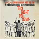 This Night For Song : Who will Buy; I'd Do Anything; Consider Yourself; Sons of the Stanford Red; Stanford Hymn; Come, Join the Band; Katters Corner; Sunrise, Sunset; Money to Burn; Rockin' Chair