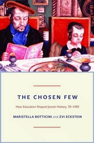 The Chosen Few: How Education Shaped Jewish History, 70-1492