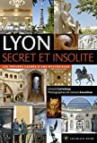 Lyon secret et insolite - 2017