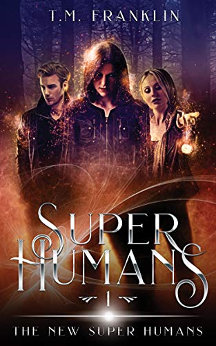 Super Humans: The New Super Humans, Book One Kindle Edition
