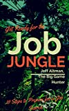 Get Ready for the Job Jungle: 10 Steps to Prepare for a Job Search (Job Search Essentials) (Kindle Edition)