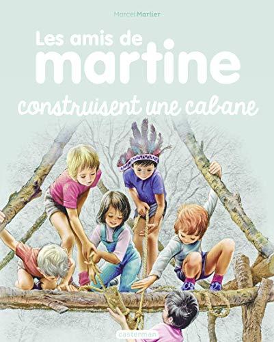 Les amis de Martine (Tome 6) - Construisent une cabane