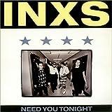 Need you tonight (Mendelsohn Mix, 1988) / Vinyl Maxi Single [Vinyl 12'']