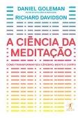 La ciencia de la meditación: cómo transformar el cerebro, la mente y el cuerpo