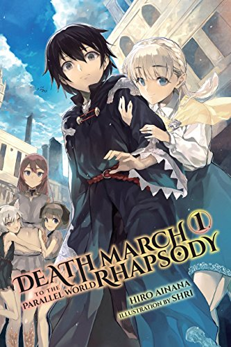 Death March to the Parallel World Rhapsody, Vol. 1 (light novel) (Death March to the Parallel World Rhapsody (light novel)) (English Edition)