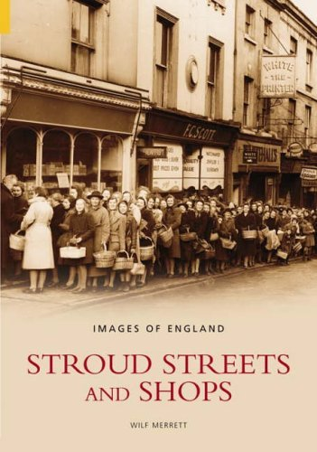 Stroud Streets & Shops (Images of England) by Wilfred Merrett (2004-08-01) Paperback