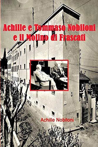 Achille e Tommaso Nobiloni e il Molino di Frascati