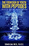The Fountain of Youth with Peptides: Discover the Regenerative Powers of Peptides