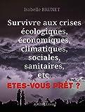 Survivre aux crises écologiques, économiques, climatiques, sociales,...