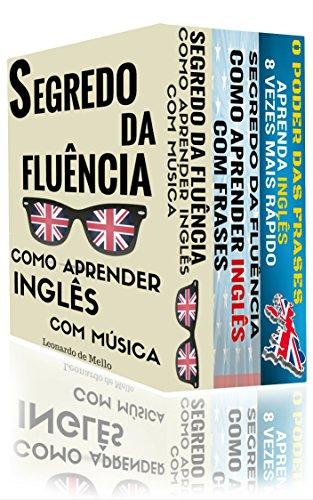 Como Aprender Inglês (3 em 1): Segredo da Fluência: Como Aprender Inglês Com Música, Segredo da Fluência: Como Aprender Inglês Com Frases e O Poder das Frases: Aprenda Inglês 8 Vezes Mais Rápido!