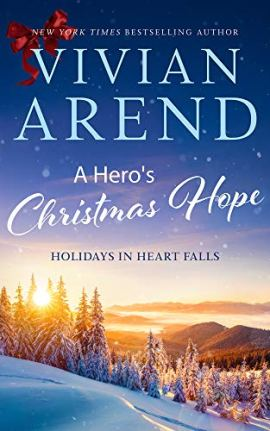A Hero's Christmas Hope (Holidays in Heart Falls Book 3) by [Vivian Arend]