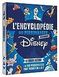 DISNEY - L'Encyclopédie Junior des personnages Disney - Le guide ultime: +150 personnages...