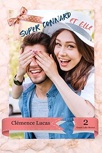 Super Connard et elle (Grand Lake Stories t. 2)