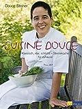 Cuisine Douce: Klassisch, klar, schlicht - Sterneküche für zuhause
