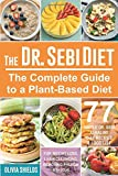 The Doctor Sebi Diet: The Complete Guide to a Plant-Based Diet with 77 Simple, Doctor Sebi Alkaline Recipes & Food List for Weight Loss, Liver Cleansing (Dr Sebi Herbs, Products)