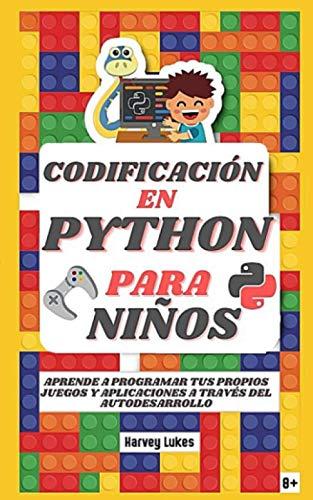 Codificación en Python Para Niños: Aprende a Programar tus...