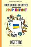 Mon Carnet de Voyage Pour Enfant Ukraine: Journal de Voyage | 102 pages,...