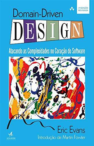 Domain Driven Design: Atacando as Complexidades no Coração do Software