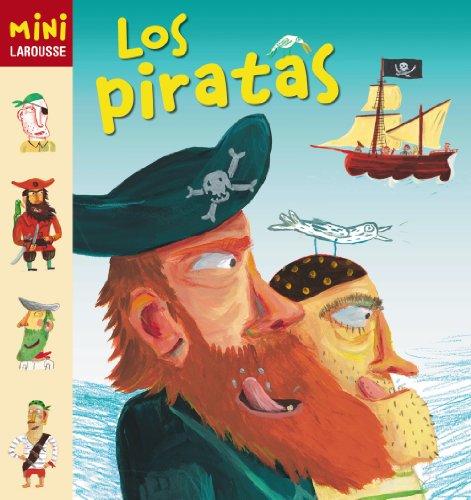 Los Piratas (Larousse - Infantil / Juvenil - Castellano - A Partir De 5/6 Años - Colección Mini La