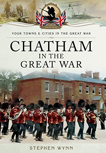 Chatham in the Great War (Towns and Cities)