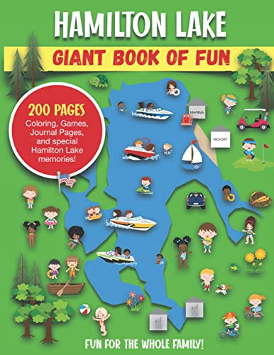 Hamilton Lake Giant Book of Fun: Coloring, Games, Journal Pages, and special Hamilton Lake memories!