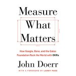 John Doerr - Measure What Matters