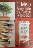 O Meio Ambiente e a Prática Pedagógica DVD 1