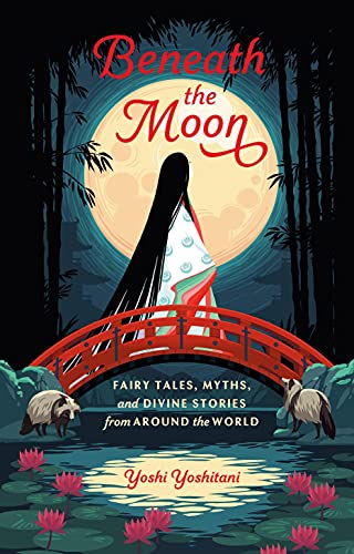 Beneath the Moon: Fairy Tales, Myths, and Divine Stories...