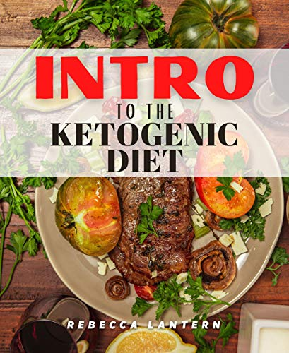 Intro To The Ketogenic Diet: Beginners Guide To Ketogenic Diet Organic Under 30 Minutes Delicious Tasty Recipes For Two 1