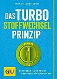Das Turbo-Stoffwechsel-Prinzip: So stellen Sie den Körper dauerhaft auf 'schlank' um