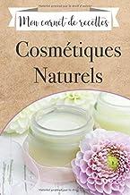 Mon carnet de recettes de cosmétiques naturels