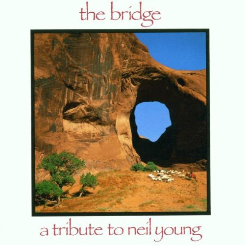 Bridge: Tribute Neil Young