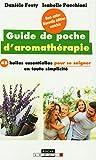 Le guide de poche d'aromathérapie