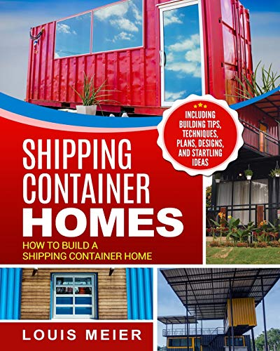 Shipping Container Homes: How to Build a Shipping Container Home -...