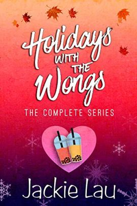 Holidays with the Wongs: The Complete Series by [Jackie Lau]