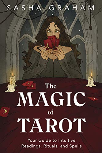 The Magic of Tarot: Your Guide to Intuitive Readings,...