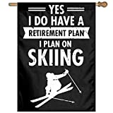 TYZBAOOSDUP Yes I Have A Retirement Plan - I Plan On Skiing Decorative Garden Flags 27 X 37 Inch Size Banner for House Decoration
