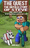 The Quest: The Untold Story of Steve, Book One (The Unofficial Minecraft Adventure Short Stories):...