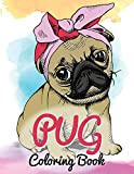 Pug Coloring Book: Cute Good and Bad Pug Dogs and puppies Images Relaxing and Inspiration Designs For Pug Lover (Dog Coloring Books)