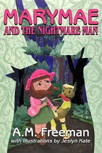 Marymae and the Nightmare Man by [A.M. Freeman, Jeslyn Kate]