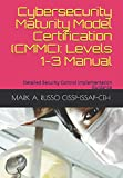 Cybersecurity Maturity Model Certification (CMMC): Levels 1-3 Manual: Detailed Security Control Implementation Guidance