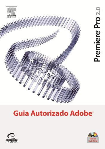 Premiere Pro 2.0. Guia Autorizado Adobe