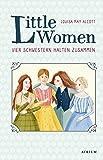 Little Women. Vier Schwestern halten zusammen: Neuübersetzung zur Verfilmung