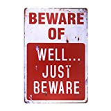 dingleiever-Beware of Well JUST Vintage Metal Sign Garage Signs for Men Home Decor tin Art Decor drip Tray